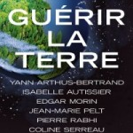 GUERIR LA TERRE cz Albin Michel