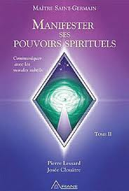 Manifester ses pouvoirs spirituels tome 2