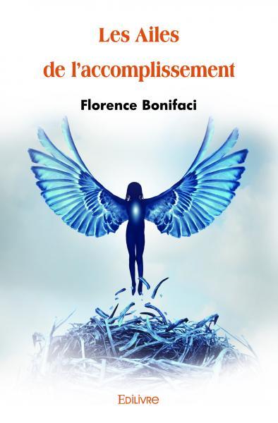 """""""Les ailes de l'accomplissement"""" de Florence Bonifaci"""