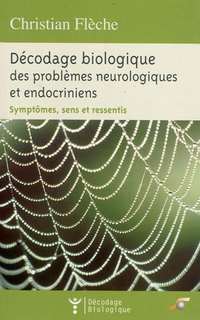 Décodage biologique des problèmes neuro & endocrino