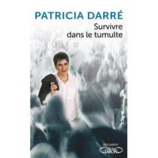 """""""Survivre dans le tumulte"""" Patricia Darré chez Michel Lafon"""