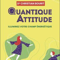 Quantique Attitude Dr Christian Bourit